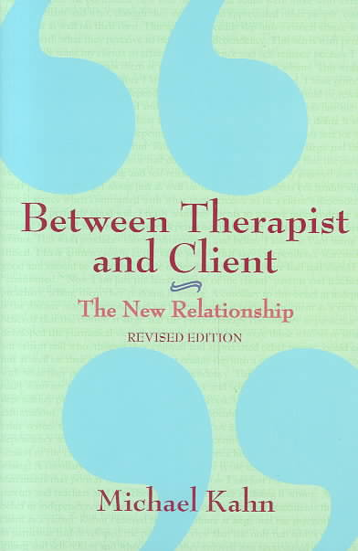 Between Therapist and Client By Kahn, Michael