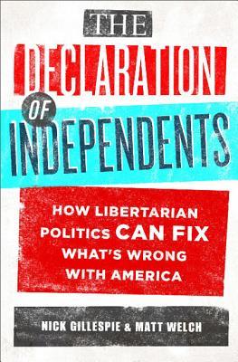 The Declaration of Independents By Gillespie, Nick/ Welch, Matt